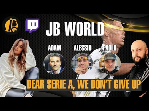DEAR SERIE A, WE DON'T GIVE UP || JB WORLD